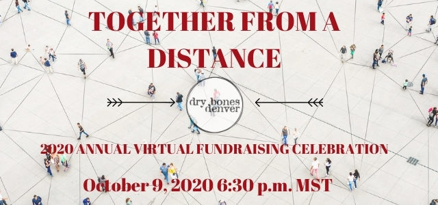 Together From A Distance – 2020 Virtual Fundraising Celebration!