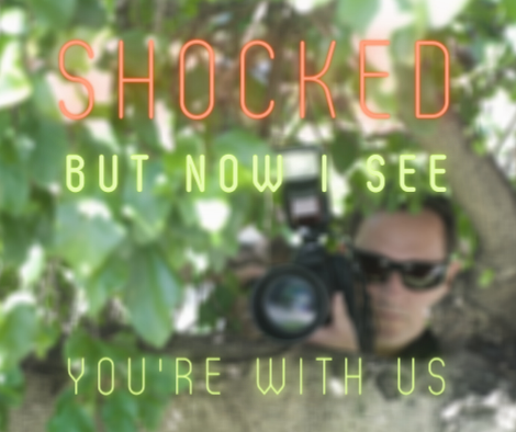 Shocked But Now I See – You're With Us